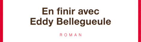 En finir avec Eddy Bellegueule, Édouard Louis (2014)