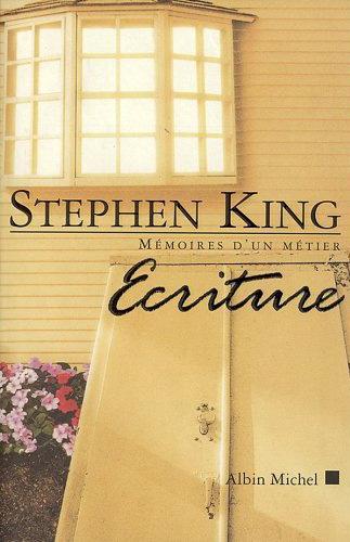 Stephen KING - Ecriture, mémoires d'un métier